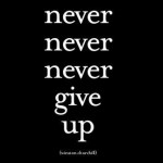 NeverGiveUp 150x150 Never Give Up